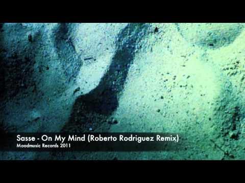 Sasse - On My Mind (Roberto Rodriguez Remix) (2011)
