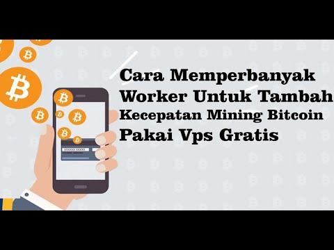 Cara Memperbanyak Worker Untuk Tambah Kecepatan Mining Bitcoin Pakai Vps Gratis