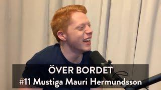 Över Bordet #11 - Mustiga Mauri Hermundsson