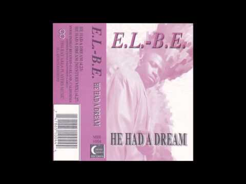 e.l.-b.e - he had dream 1994 oakland g-funk