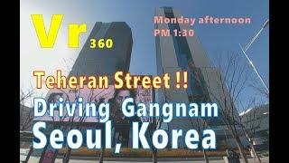 [4K 360° VR Video] Driving Teheran Street in Gangnam, Seoul, Korea, 4K 😋 チュング・ミョンドン (韓国ソウル江南)