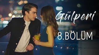 Gülperi | 8.Bölüm