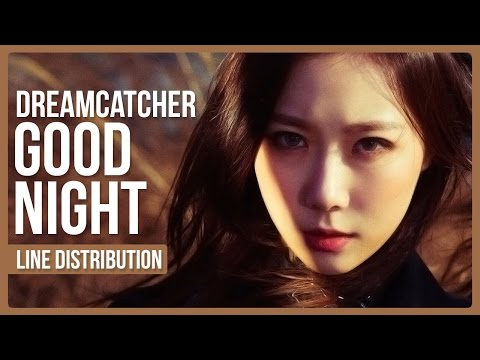 Dreamcatcher - GOOD NIGHT Line Distribution (Color Coded)