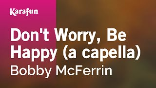 Karaoke Don't Worry, Be Happy (a capella) - Bobby McFerrin *