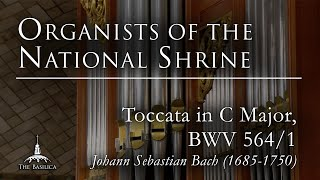 "Organists of the National Shrine – ""Toccata in C Major, BWV 564/1"" – Benjamin LaPrairie"