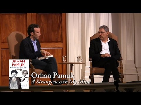 """Orhan Pamuk, """"A Strangeness in My MInd"""""""