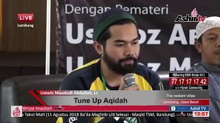 Tune Up Aqidahmu - Ustadz Maududi Abdullah, Lc & Ustadz Abu Yahya Badrusalam, Lc