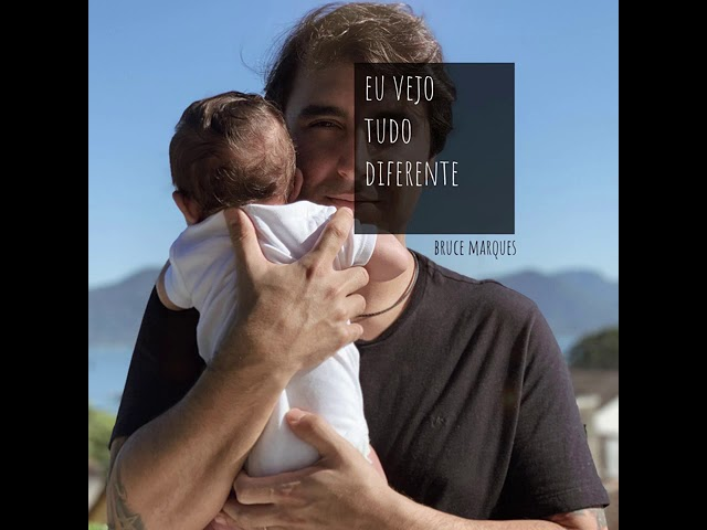 Bruce Marques - Eu Vejo Tudo Diferente (Single)