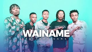 SAILORS GANG - WAINAME(Official Video)