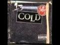 COLD - Just got wicked (LYRICS IN DESCRIPTION!)