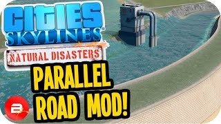 Cities Skylines ▶AMAZING PARALLEL ROAD MOD!◀ #40 Cities: Skylines Natural Disasters Parklife