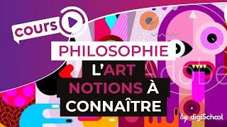 L'art : Les Notions à Connaître - Philosophie - DigiSchool