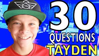30 THINGS YOU DIDN'T KNOW ABOUT ME (Tayden Dyches 13 Years Old)