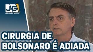 Após exames, cirurgia de Bolsonaro é adiada