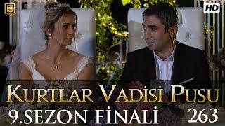 Kurtlar Vadisi Pusu 263. Bölüm | Sezon Finali - 11 Haziran 2015 | Son Bölüm