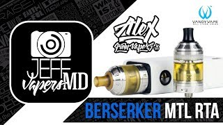 BERSERKER MTL RTA l by Vandy Vape & Alex VapersMD l English Review