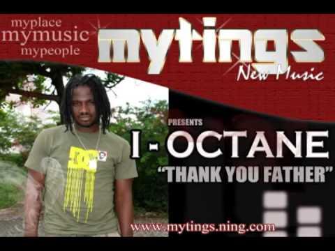 I OCTANE-THANK YOU FATHER