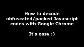 How to decode obfuscated or packed Javascript codes