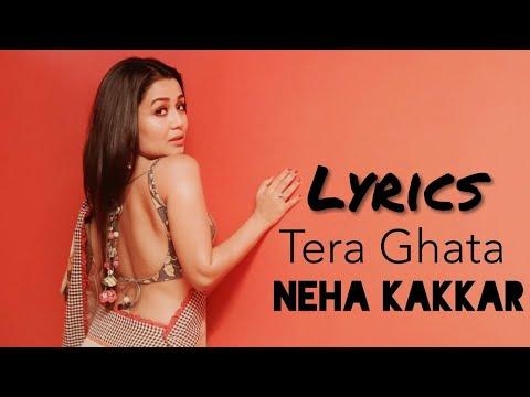 Tera Ghata (Lyrics) Neha Kakkar