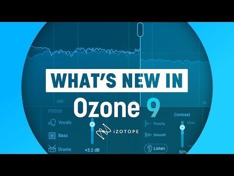 What's New in Ozone 9   iZotope Ozone Mastering Software