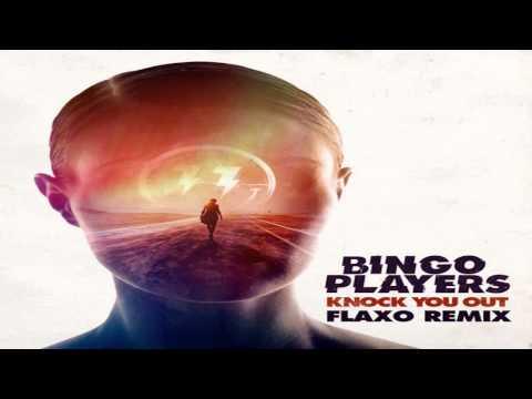 Bingo Players - Knock You Out (Flaxo Remix) - music playlist