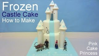 Disney Frozen Castle Cake How to by Pink Cake Princess