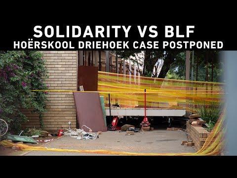 Solidarity vs BLF: Hoërskool Driehoek case postponed