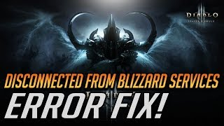 "Diablo 3 Error: ""You were disconnected from Blizzard Services"" FIX!"