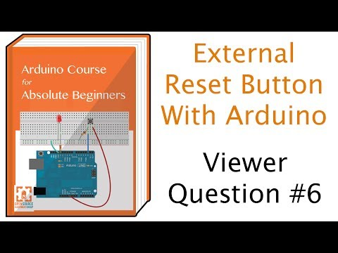 How to use an External Reset Button with Arduino :: Viewer Question