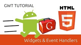 GWT Tutorial 7: Widgets & Registering Event Handlers