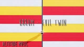 Krrum - Evil Twin [Altitude Music]