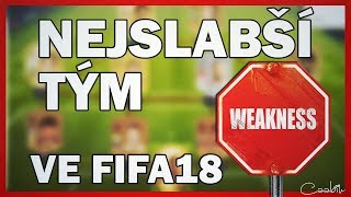 NEJSLABŠÍ HRÁČ VE FIFA 18 JE ČECH? | NEJSLABŠÍ TÝM