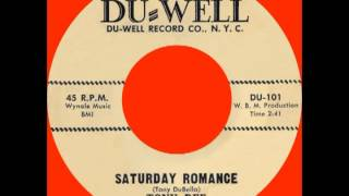 SATURDAY ROMANCE, Tony Dee & The Pageants, (Rare) Du=Well #101  1962