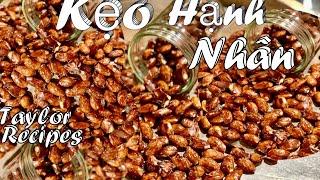 Cách làm kẹo hạnh nhân thơm ngon giòn - Cinnamon glazed almonds - Taylor recipes - cuộc Sống Mỹ