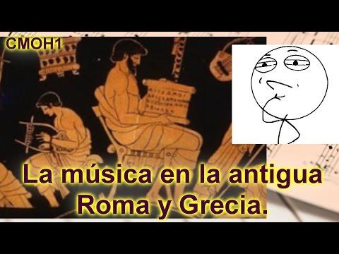 La música en la antigua Roma y Grecia. Clases de la música occidental y su historia 1