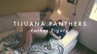 Tijuana Panthers - Father Figure