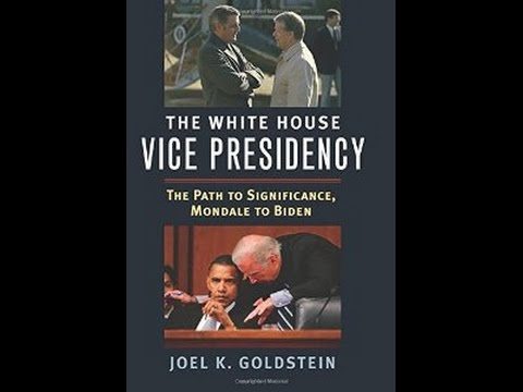 The White House Vice Presidency: The Path to Significance, Mondale to Biden
