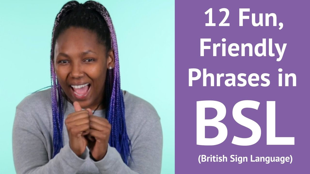 12 Fun Friendly Phrases In British Sign Language Youtube