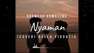 Nyaman - Andmesh Kamaleng (Cover) Della Firdatia | Lirik Lagu.mp3