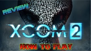 XCOM 2: How To Play - Tactical Turn Based Combat - Review - PS4 - PlayStation Plus June 2018