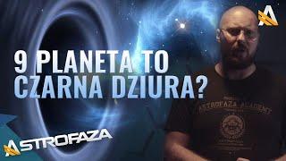 Czarna dziura w układzie słonecznym? - AstroFaza