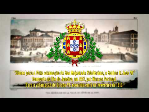 Hino de aclamação de D. João VI como Rei do Reino-Unido de Portugal, Brasil e Algarves.