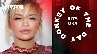 Rita Ora | Donkey Of The Day