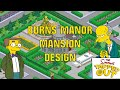 Best Burns Manor Mansion Design / The Simpsons Tapped Out