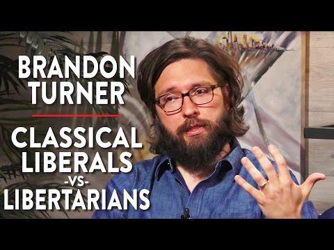 Classical Liberals vs Libertarians, and Donald Trump's Political Philosophy (Brandon Turner Pt. 3)