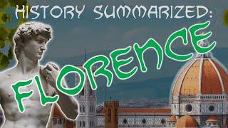 History Summarized: Florence