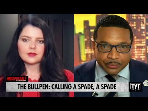 The Bullpen: Calling A Spade, A Spade
