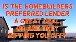 Is the builders preferred lender a great deal or are they ripping you off? Using a preferred lender.