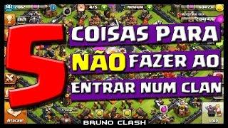 """5 COISAS PARA """"NÃO"""" FAZER AO ENTRAR EM UM CLAN - Clash of Clans - Bruno Clash"""