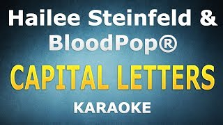 Hailee Steinfeld, BloodPop® - Capital Letters LYRICS Karaoke